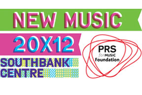 Check out the full line up for New Music 20×12 performances at Southbank Centre, 13-15 July