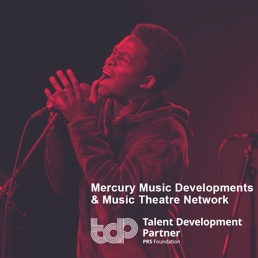 Talent Development Partners 2019: Mercury Music Developments & Music Theatre Network