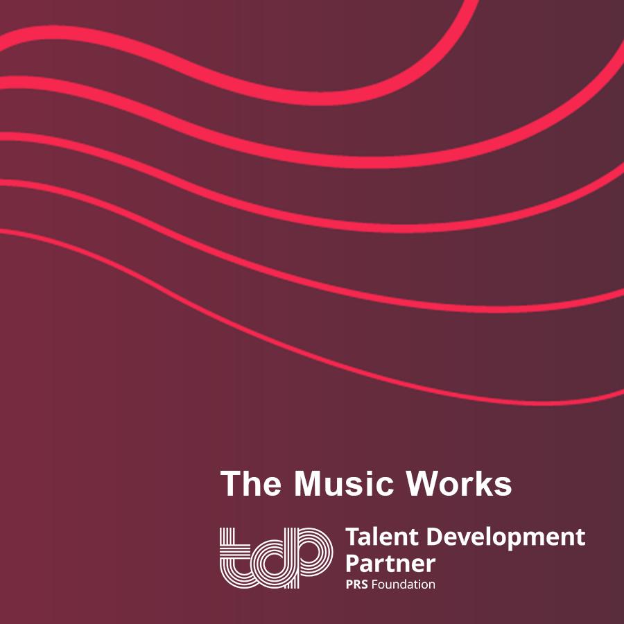 Talent Development Partners 2019: The Music Works
